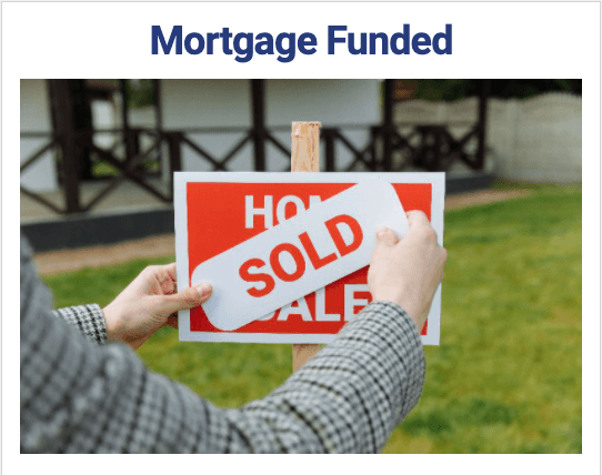 Mortgage Funded